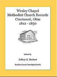 Wesley Chapel Methodist Church Records, Cincinnati, Ohio 1812 – 1850 (PRINT)