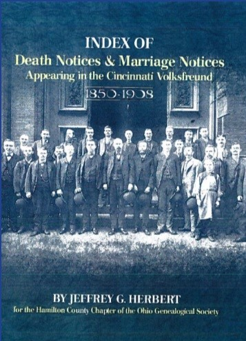 Index of Death Notices & Marriage Notices Appearing in the Cincinnati Volksfreund